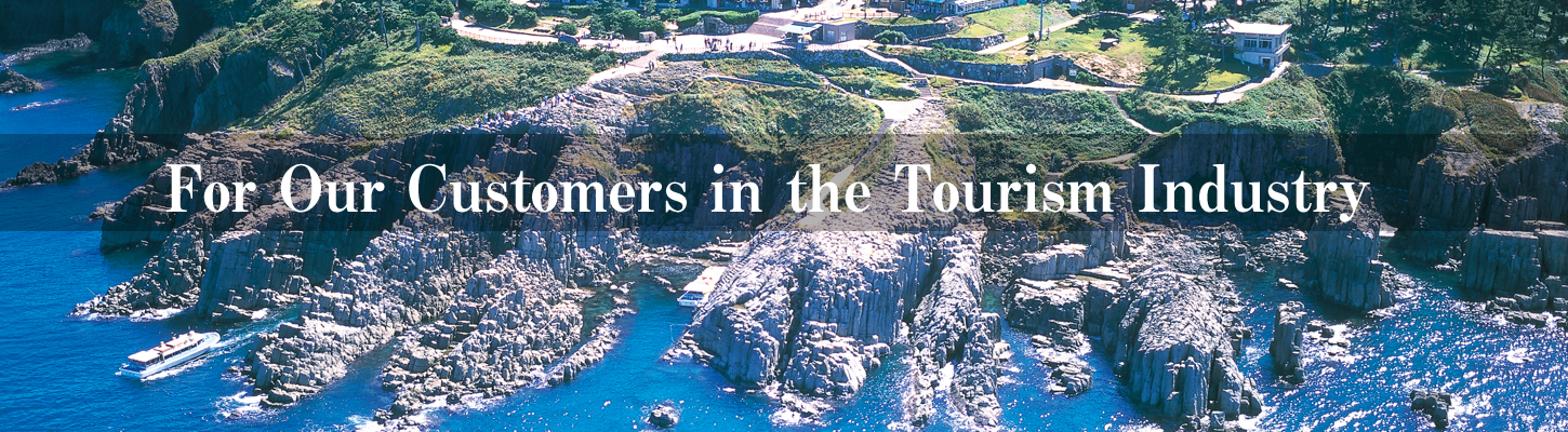 For Our Customers in the Tourism Industry